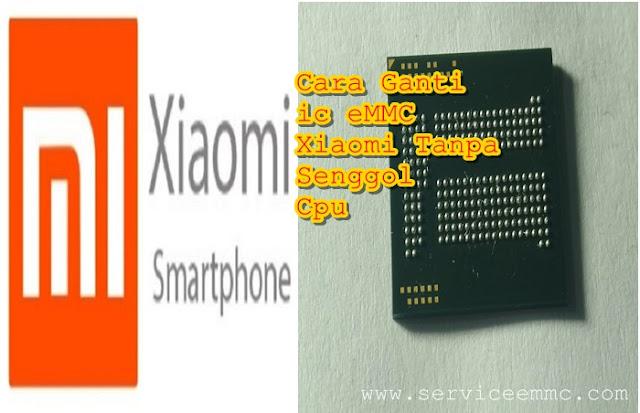 File eMMC Xiaomi Tanpa Senggol Cpu