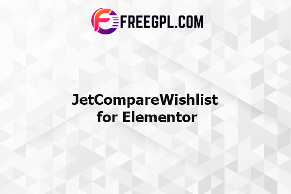 JetCompare&Wishlist for Elementor Nulled Download Free