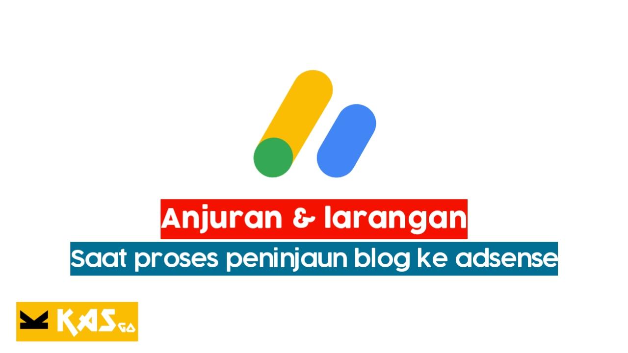 Anjuran dan larangan saat proses peninjauan blog