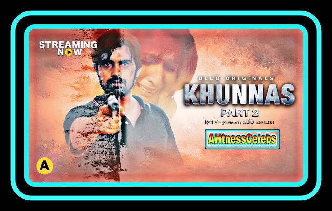 Khunnas Part 2 (2021) - Ullu Hindi Hot Web Series S01 Complete