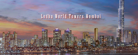 Lodha World Towers Mumbai Premium Luxurious Residential Tower