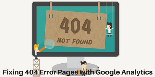 How to fix 404 error pages with google analytics