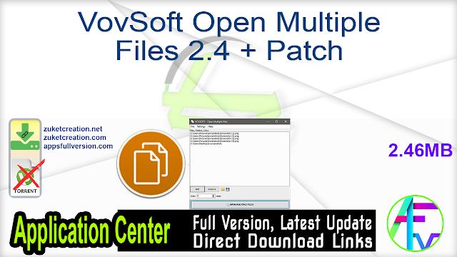 VovSoft Open Multiple Files 2.4 + Patch
