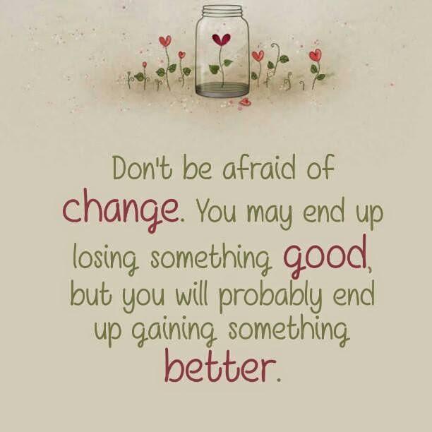 arahkan perubahan ke lebih baik dan jangan takut perubahan