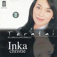 Lirik Lagu Inka Christie Teratai