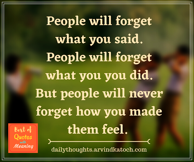 Daily Thought, Quote, Meaning, people, forget,