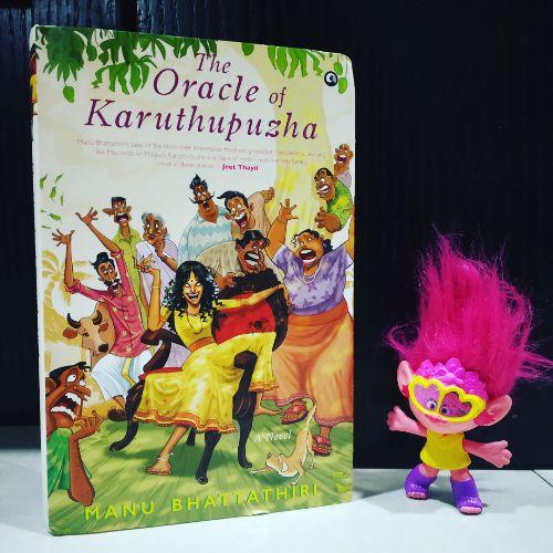 The Oracle Of Karuthupuzha: A Novel by Manu Bhattathiri