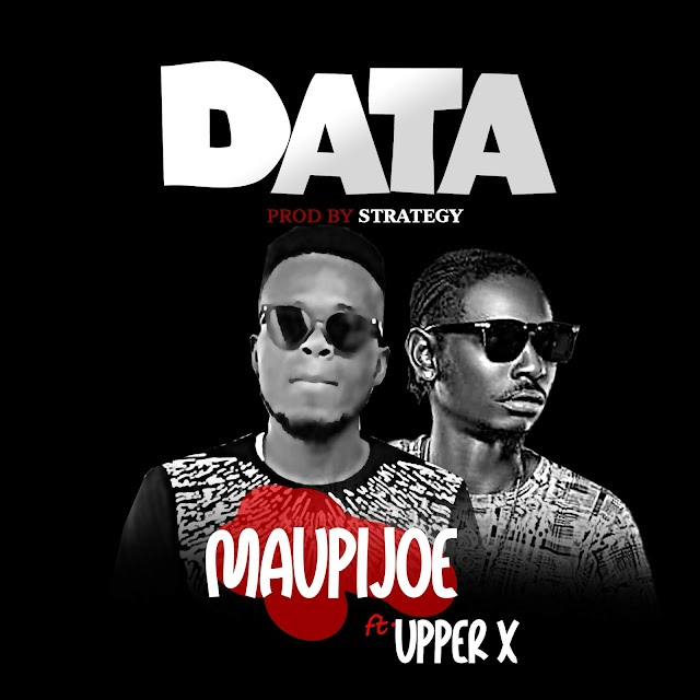 MUSIC: Moupi Joe Ft Upper X - Data (Mix. Strategy )