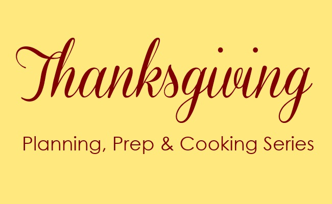 Thanksgiving Planning, Prep and Cooking