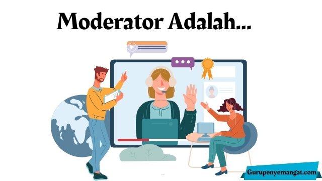 Moderator Adalah...