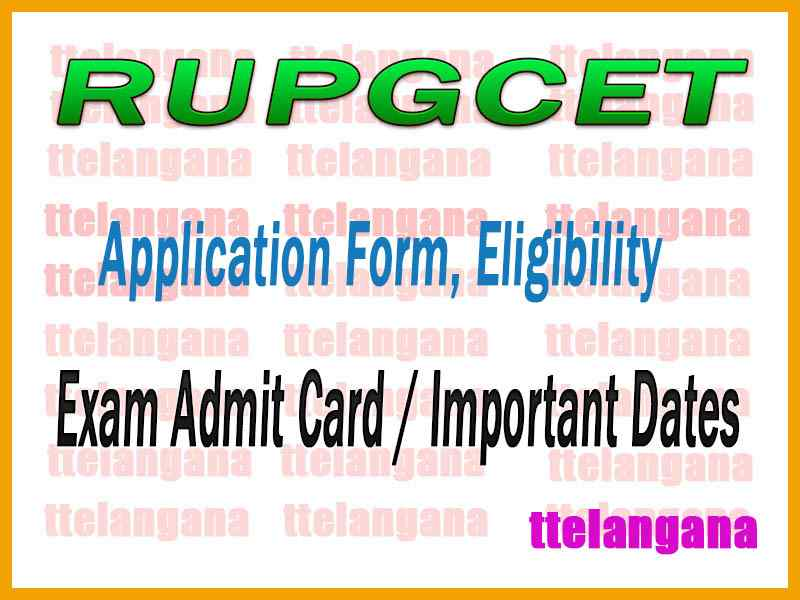 RUPGCET  Application Form Eligibility  Admit Card / Important Date