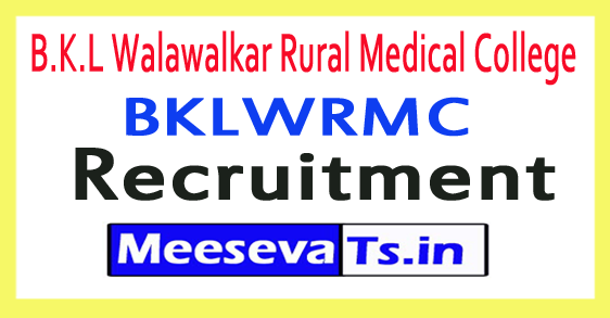 B.K.L Walawalkar Rural Medical College BKLWRMC Recruitment 2018