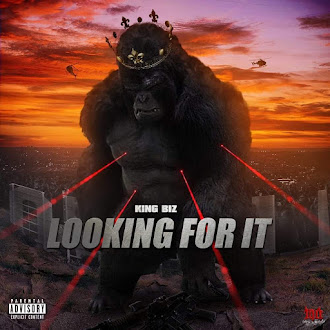 NEW MUSIC: KING BIZ - LOOKING FOR IT