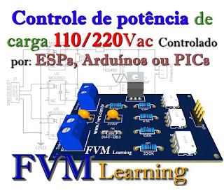 Controle de potência de carga 110/220Vac. Controlado por: ESPs Arduínos ou PICs + PCI