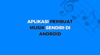 cara membuat musik di android