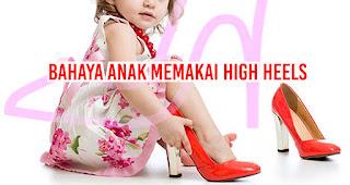 Bahaya Anak Memakai High Heels