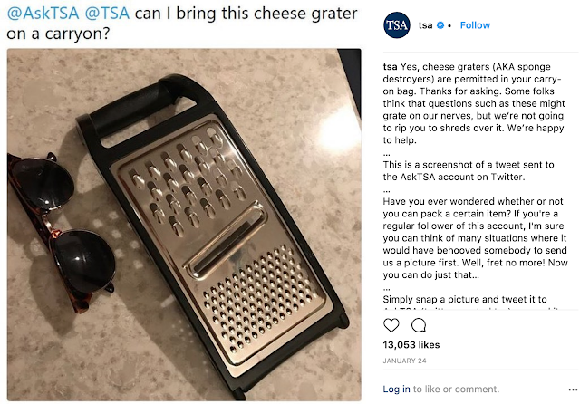 AskaTSA Cheese graters are permitted in your carry on bag. Seems dangerous.