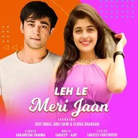 Leh Le Meri Jaan Song Lyrics – Urvi S, Anuj S