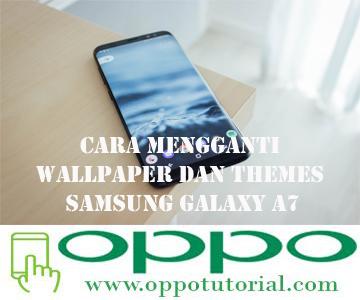 Cara Mengganti Wallpaper Dan Themes Samsung Galaxy A7
