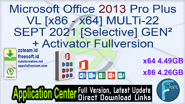 Microsoft Office 2013 Pro Plus VL [x86 – x64] MULTi-22 SEPT 2021 [Selective] GEN² + Activator Fullversion