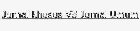 perbedaan jurnal umum dan jurnal khusus dalam akuntansi