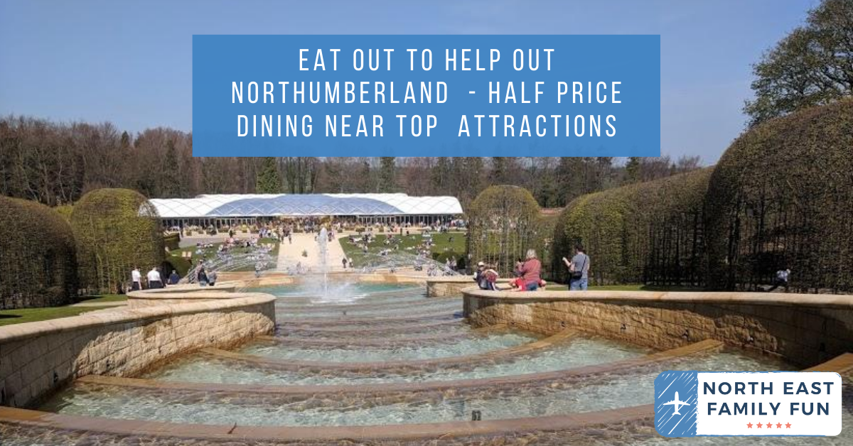 Eat Out to Help Out Northumberland List  - Half Price Dining near Top  Attractions
