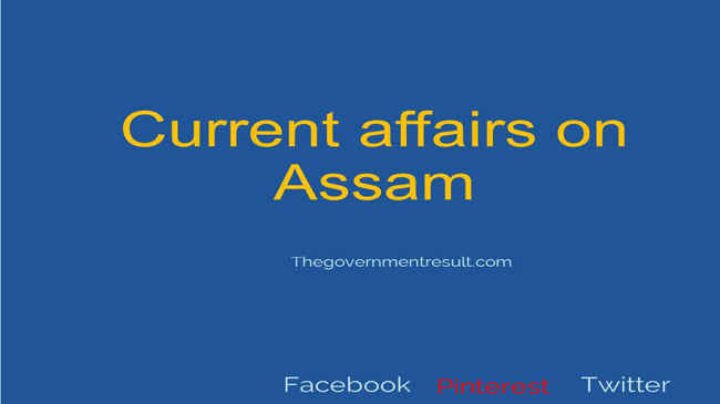 Current Affairs of Assam