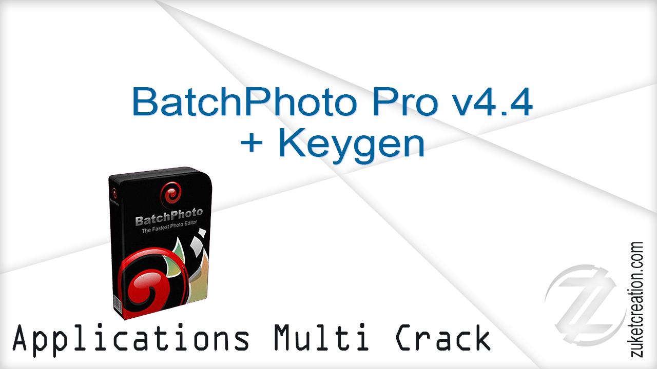 BatchPhoto Pro v4.4 + Keygen  |  27 MB
