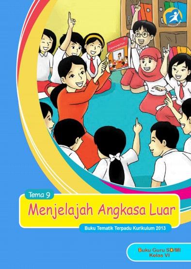 Buku Guru Kelas 6 SD/MI Tema 9: Menjelajah Angkasa Luar Kurikulum 2013 Revisi 2017