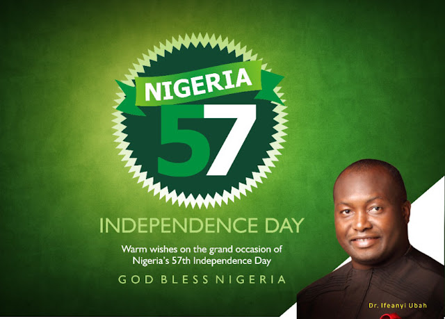 Happy 57th Independence Day, Nigeria! ~ Dr Patrick Ifeanyi Ubah