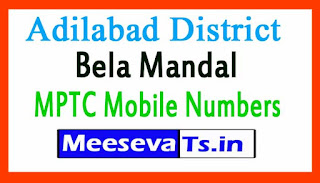 Bela Mandal MPTC Mobile Numbers List Adilabad District in Telangana State