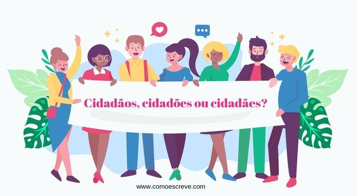 Cidadãos, cidadões ou cidadães