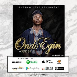 Download Ondo Egin by Segsen - Ondo Boy Entertainments