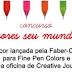 """Concurso Faber-Castell: """"Quais cores seu mundo precisa?"""""""
