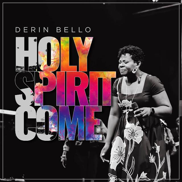 Audio: Derin Bello – Holy Spirit Come