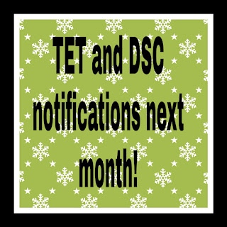 TET and DSC notifications next month!