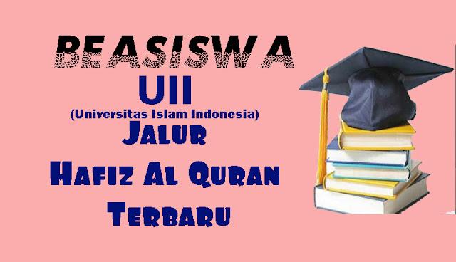 Beasiswa UII Jalur Hafiz Al Quran Terbaru