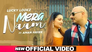 MERA NAAM LYRICS LUCKY LOOKZ FT. AMAN HAYER | PUNJABI