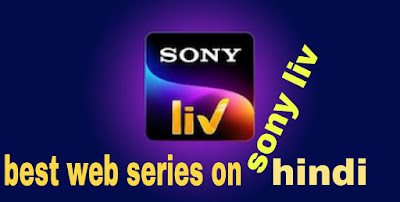 best web series on sony liv in hindi