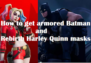 How to get armored Batman and Rebirth Harley Quinn masks