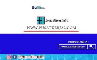 Loker Terbaru BUMN SMA SMK D3 S1PT Boma Bisma Indra September 2020