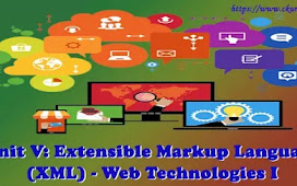 Unit V: Extensible Markup Language (XML) - Web Technologies I