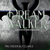 Preorder Blitz - Dream Walker by Bridgette O'Hare