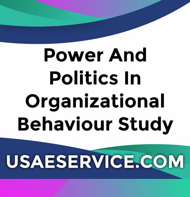 Power And Politics Study Organizational Behaviour Notes