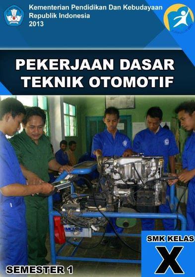 Buku Paket Pekerjaan Dasar Teknik Otomotif Kelas 10 SMK Semester 1
