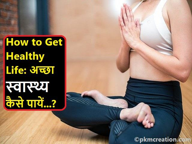 How to Get Healthy Life