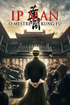 Ip Man: O Mestre do Kung Fu Torrent - BluRay 720p/1080p Dual Áudio