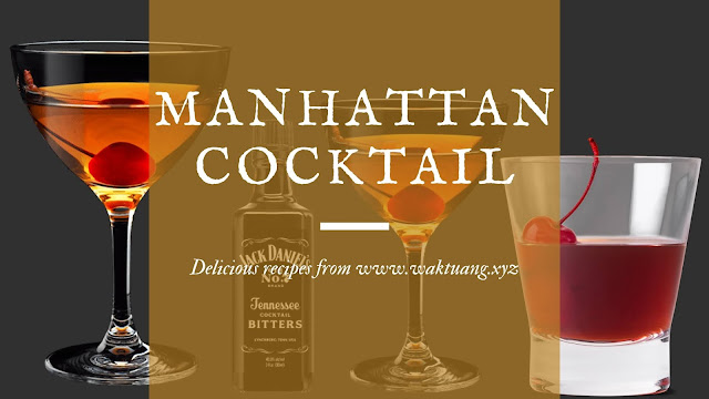 How To Make Manhattan cocktail recipe