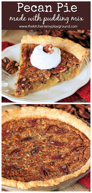 Pecan Pie {made with Vanilla Pudding Mix} ~ Pudding mix creates a creamy, custardy filling that's not quite as syrupy-sweet as many pecan pies can be.  It's our family's favorite pecan pie recipe, for sure!  www.thekitchenismyplayground.com