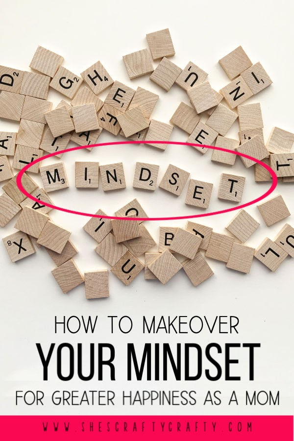 How to Makeover Your Mindset for Greater Happiness as a Mom